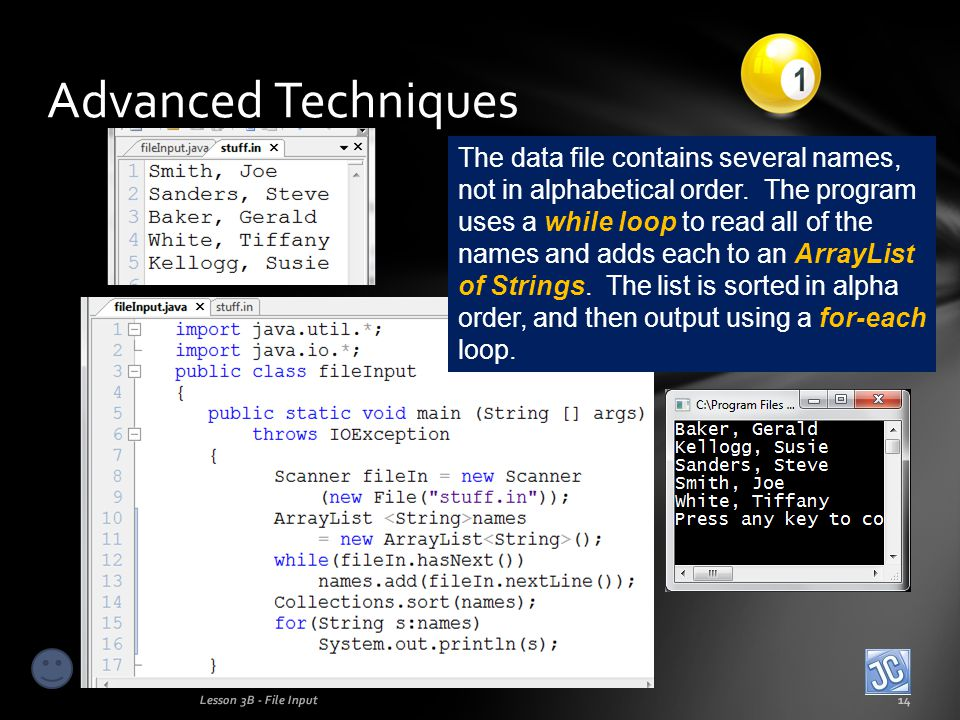 Advanced Techniques Lesson 3B - File Input14 The data file contains several names, not in alphabetical order.