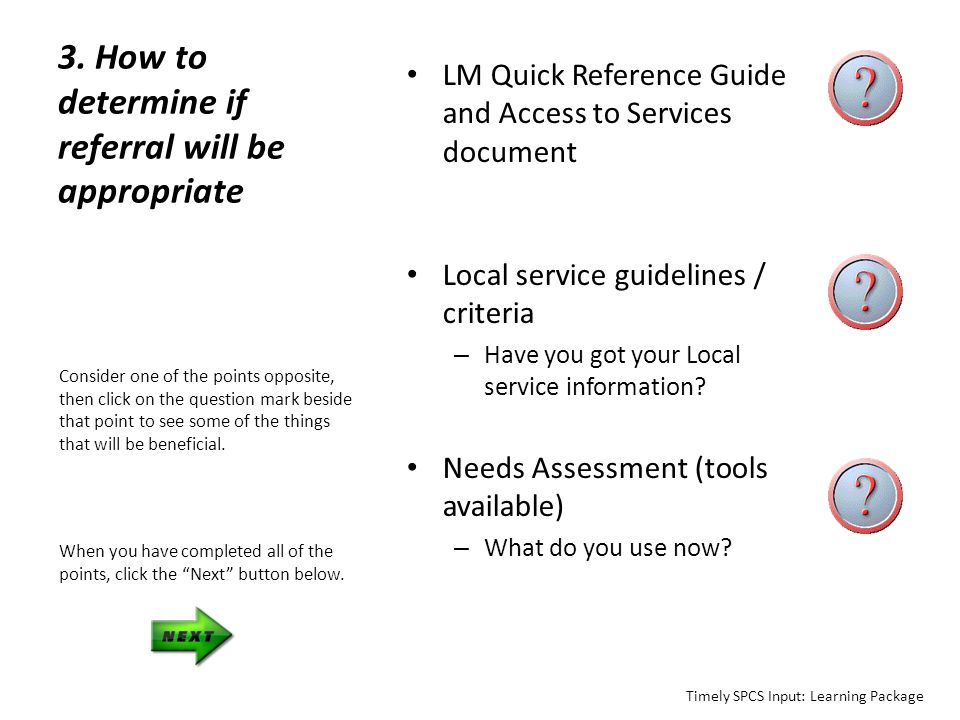 3. How to determine if referral will be appropriate LM Quick Reference Guide and Access to Services document Local service guidelines / criteria – Hav