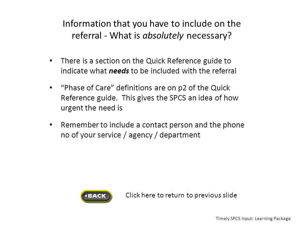 Information that you have to include on the referral - What is absolutely necessary? There is a section on the Quick Reference guide to indicate what