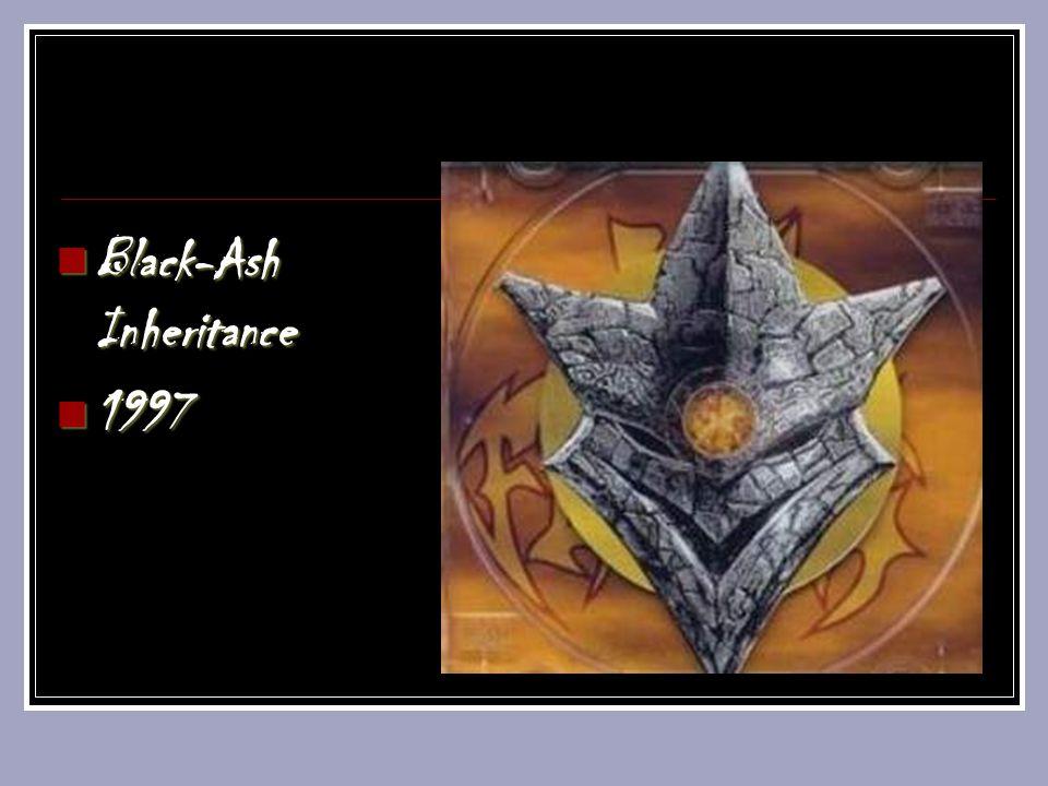 Black-Ash Inheritance Black-Ash Inheritance 1997 1997