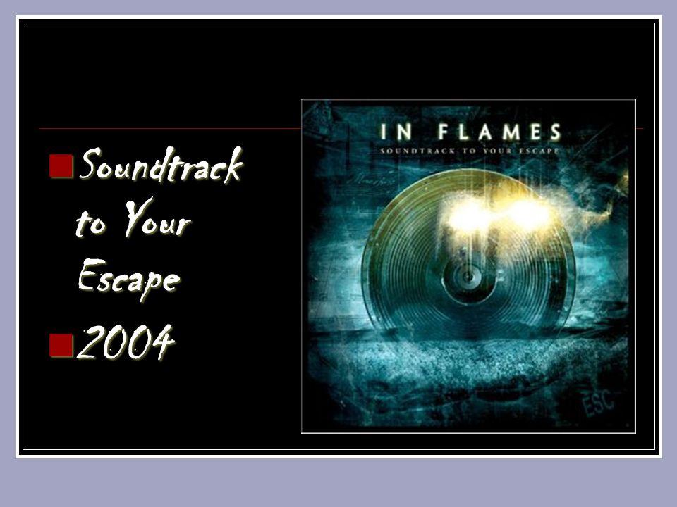 Soundtrack to Your Escape Soundtrack to Your Escape 2004 2004