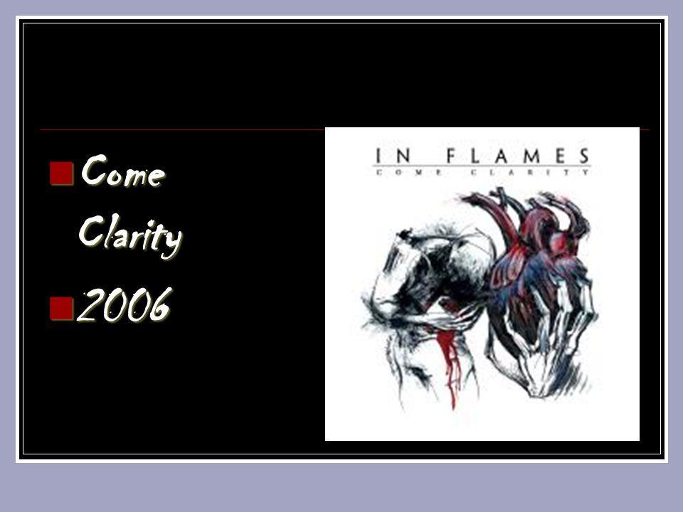 Come Clarity Come Clarity 2006 2006