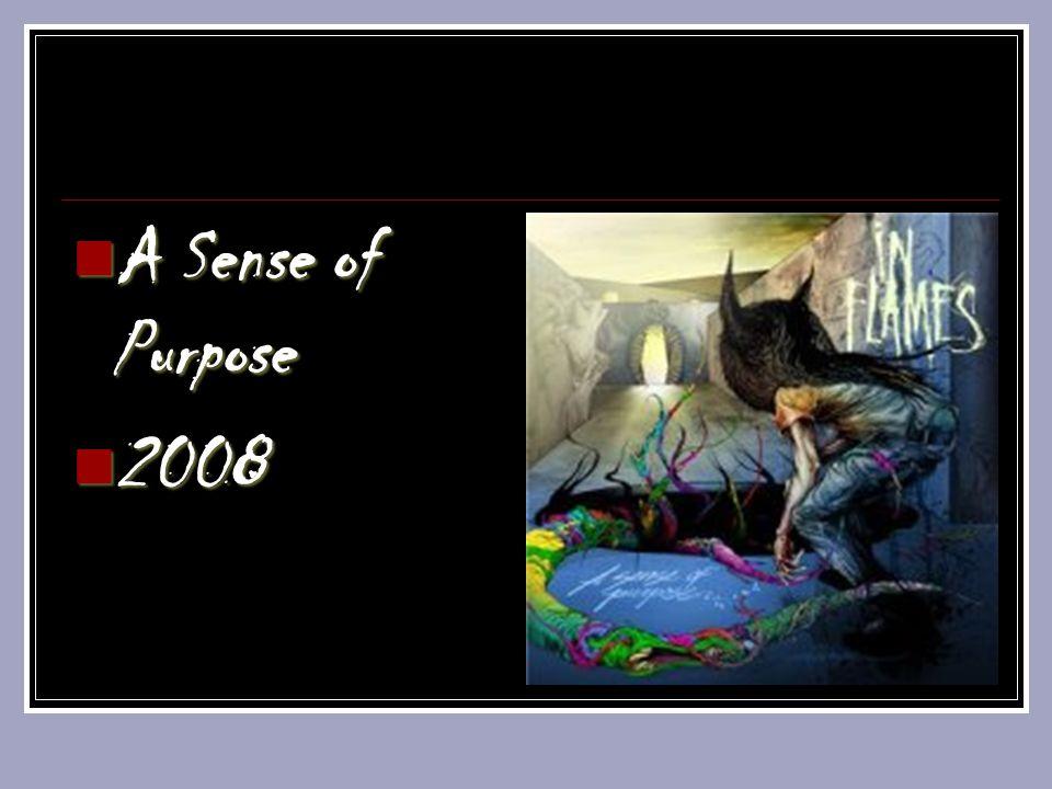 A Sense of Purpose A Sense of Purpose 2008 2008
