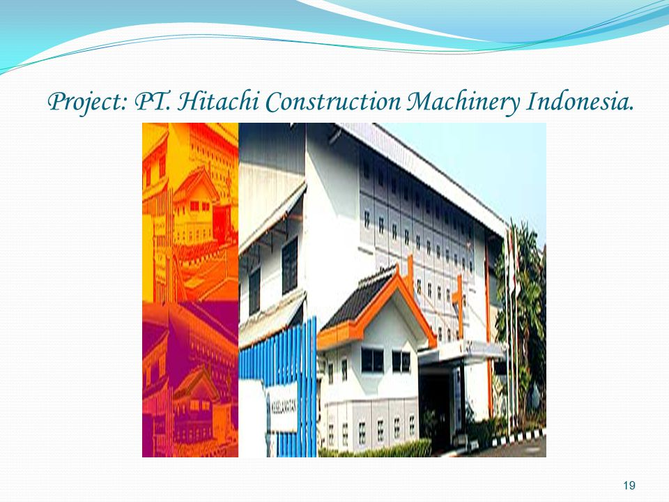 18 Project: PT. Hitachi Construction Machinery Indonesia.