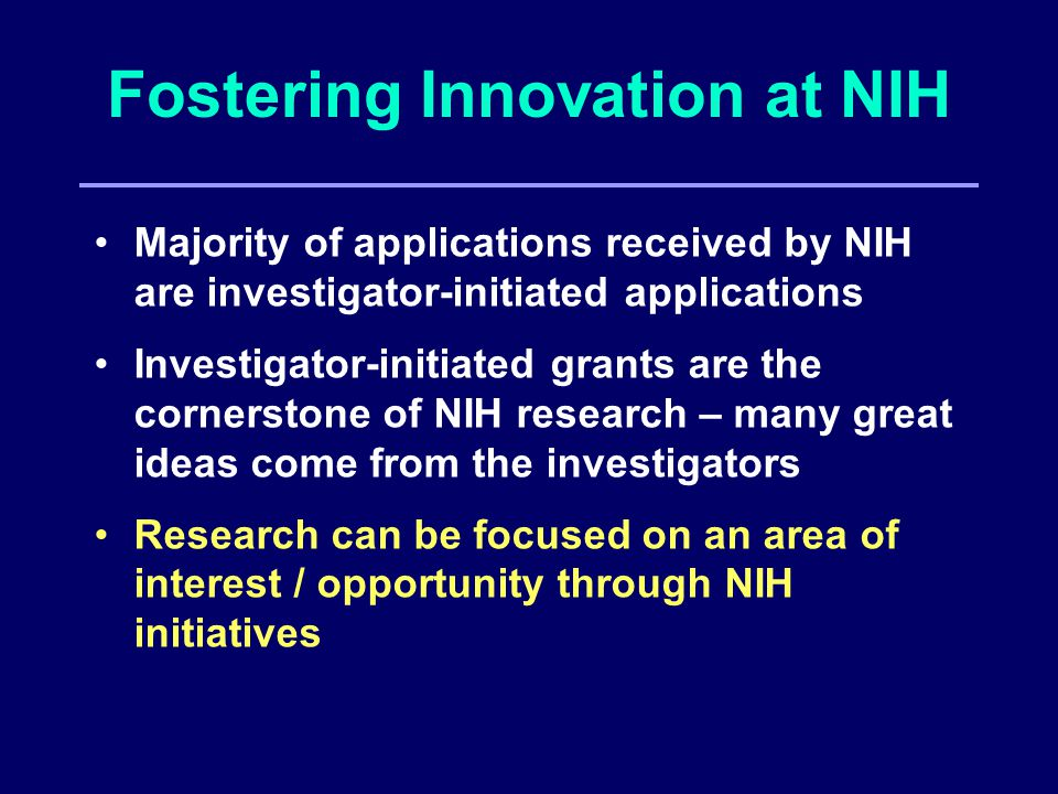 Fostering Innovation New Investigators - NIH NIH K22/R22 Career Transition Program Problem: Increasing gap between Postdoc training to fully independent research.* Strategies: (a) facilitate ability to receive first R01, and (b) maintain a healthy cohort of new investigators Plan: Standardized transition program across NIH: 1-2 years of mentored support, followed by 1-3 years of independent support contingent on securing an independent research position * Recent reports: (1) NRC Report, Bridges to Independence: Fostering the Independence of New Investigators in Biomedical Research (2005), and (2) NRC Report, Advancing the Nation s Health Needs: NIH Research Training Programs (2005).