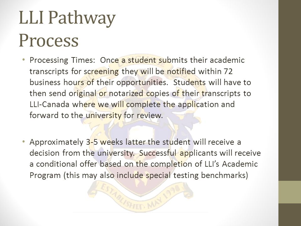LLI Pathway Process LLI will complete and assist students applications to these Universities.