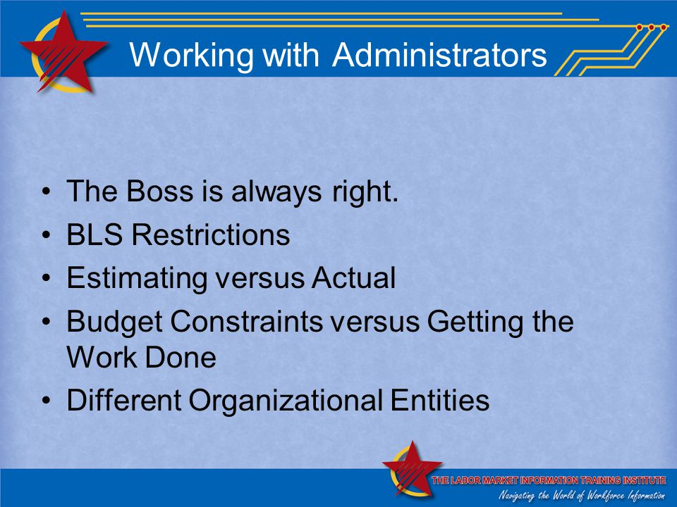 Working with Administrators The Boss is always right.
