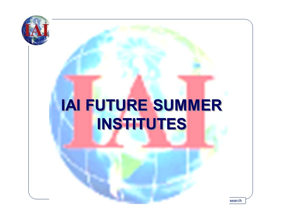 Inter-American Institute for Global Change Research IAI FUTURE SUMMER INSTITUTES