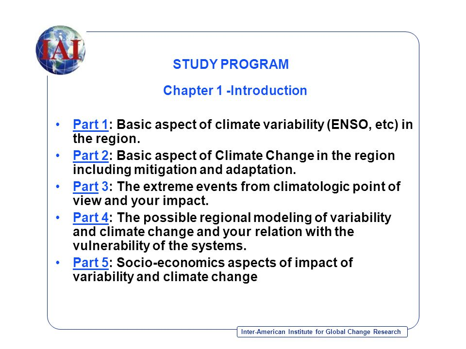 Inter-American Institute for Global Change Research STUDY PROGRAM Chapter 1 -Introduction Part 1: Basic aspect of climate variability (ENSO, etc) in t