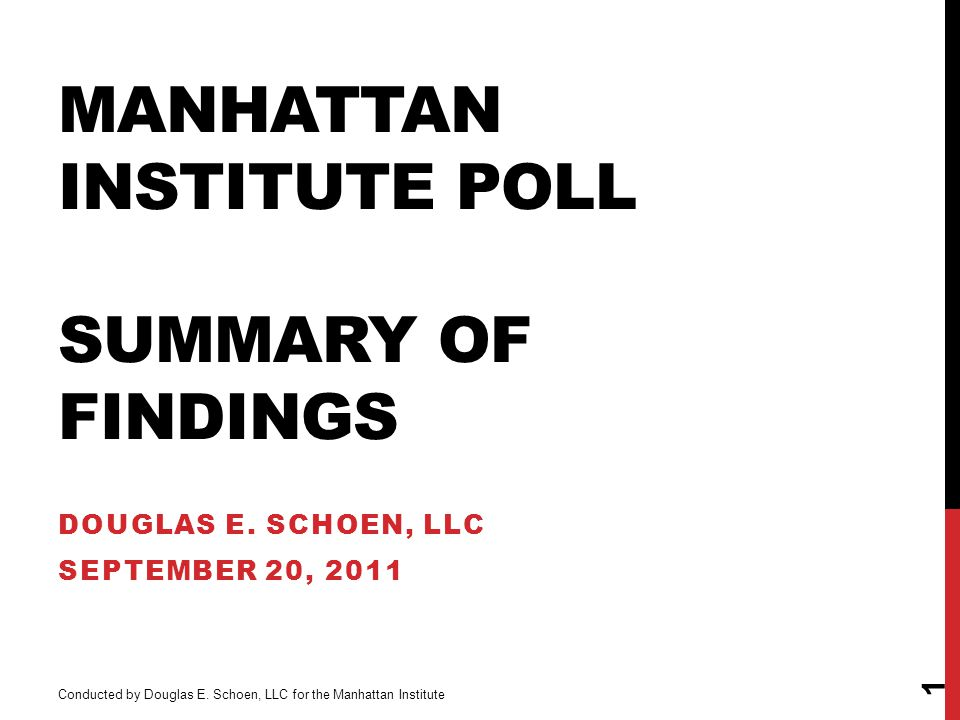 MANHATTAN INSTITUTE POLL SUMMARY OF FINDINGS DOUGLAS E.