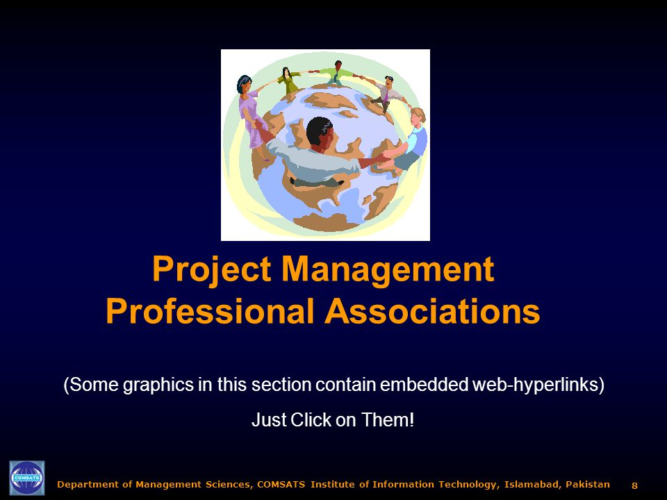 8 Project Management Professional Associations (Some graphics in this section contain embedded web-hyperlinks) Just Click on Them!