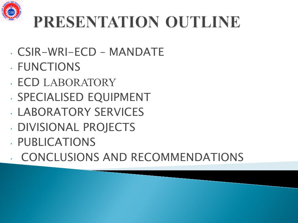 CSIR-WRI-ECD – MANDATE FUNCTIONS ECD LABORATORY SPECIALISED EQUIPMENT LABORATORY SERVICES DIVISIONAL PROJECTS PUBLICATIONS CONCLUSIONS AND RECOMMENDATIONS
