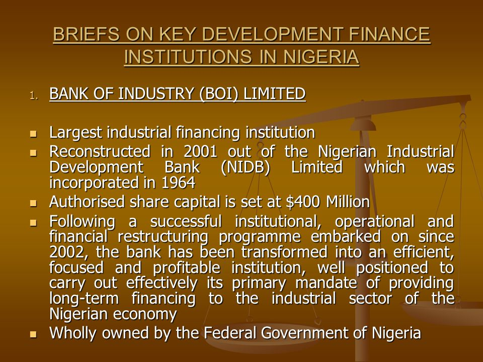 BRIEFS ON KEY DEVELOPMENT FINANCE INSTITUTIONS IN NIGERIA 1.