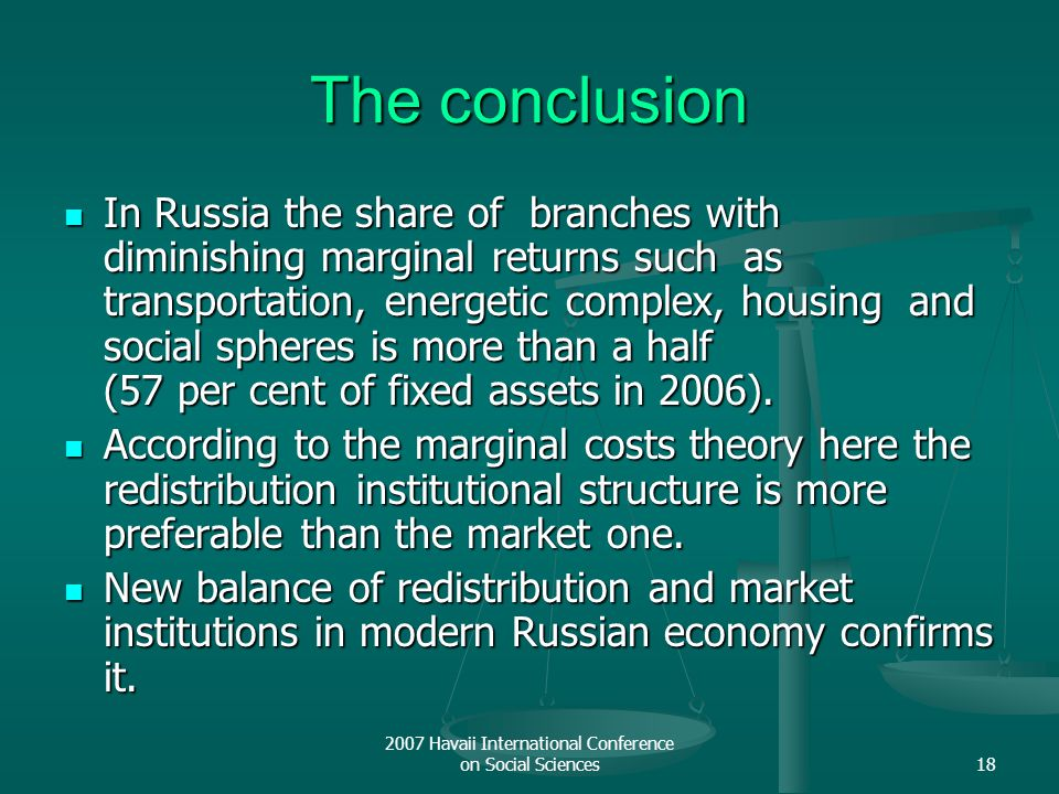 2007 Havaii International Conference on Social Sciences18 The conclusion In Russia the share of branches with diminishing marginal returns such as tra