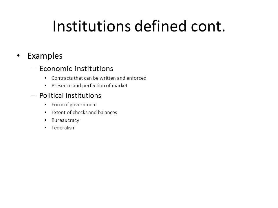Institutions defined cont.