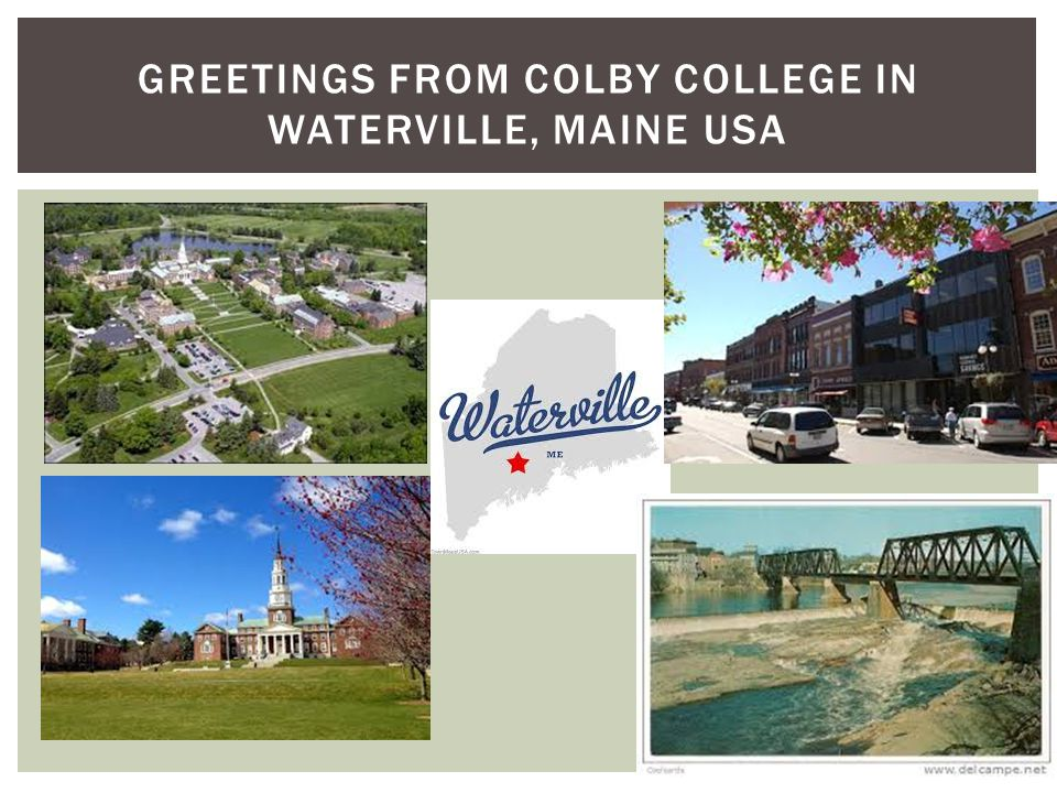 GREETINGS FROM COLBY COLLEGE IN WATERVILLE, MAINE USA