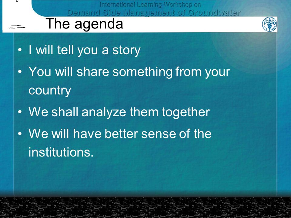 The agenda I will tell you a story You will share something from your country We shall analyze them together We will have better sense of the institut