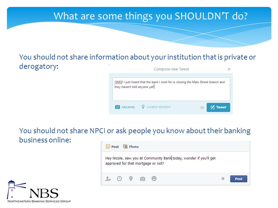 You should not share information about your institution that is private or derogatory: You should not share NPCI or ask people you know about their ba