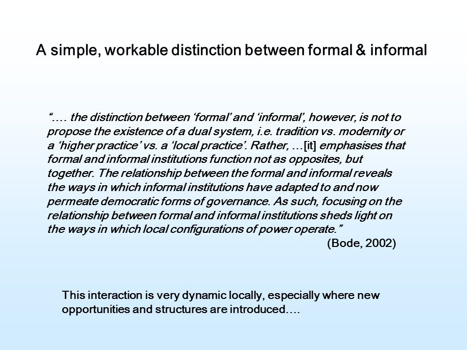 """""""…. the distinction between 'formal' and 'informal', however, is not to propose the existence of a dual system, i.e. tradition vs. modernity or a 'hig"""