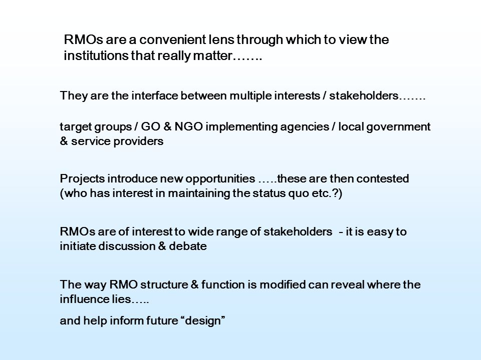 RMOs are a convenient lens through which to view the institutions that really matter…….