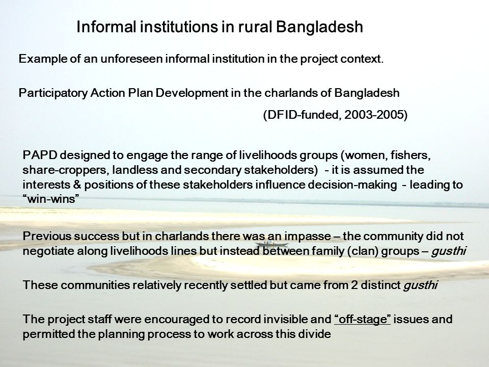 Informal institutions in rural Bangladesh Example of an unforeseen informal institution in the project context.