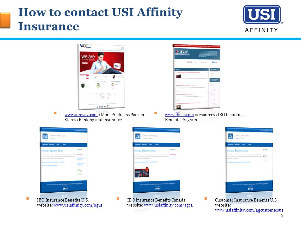 How to contact USI Affinity Insurance  www.amway.com >More Products>Partner Stores>Banking and Insurance www.amway.com  www.iboai.com >resources>IBO Insurance Benefits Program www.iboai.com  IBO Insurance Benefits U.S.