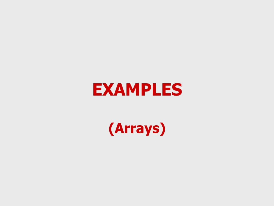 EXAMPLES (Arrays)
