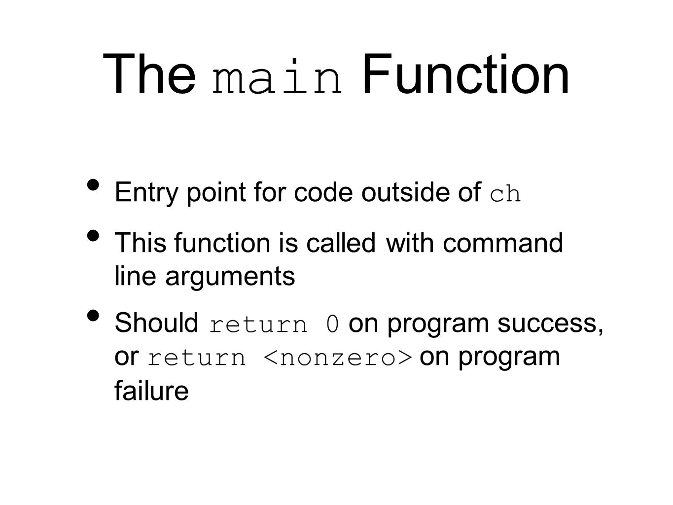 The main Function Entry point for code outside of ch This function is called with command line arguments Should return 0 on program success, or return on program failure