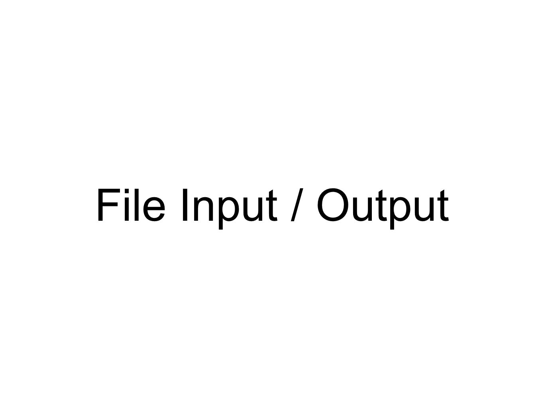 File Input / Output