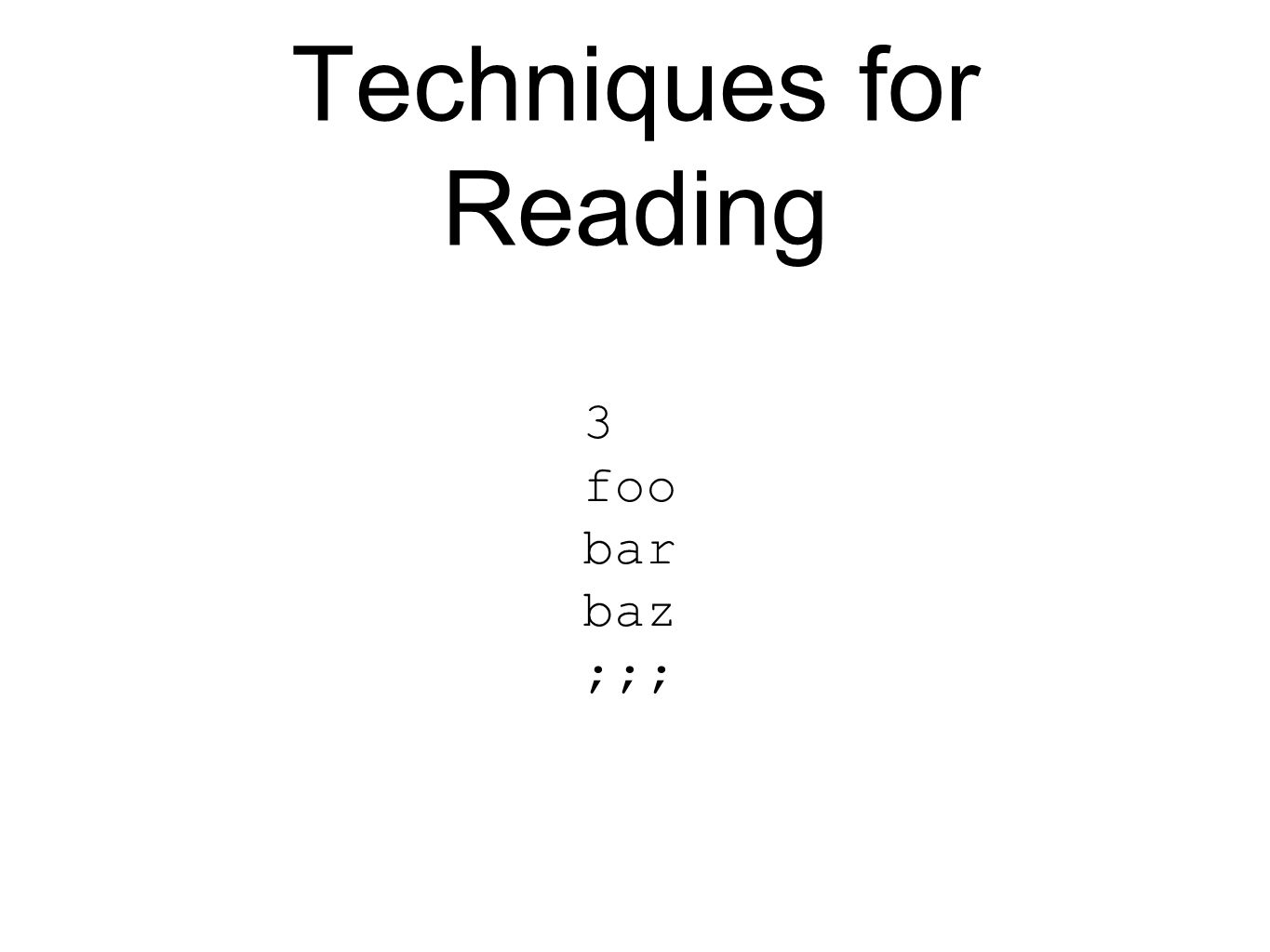 Techniques for Reading 3 foo bar baz ;;;