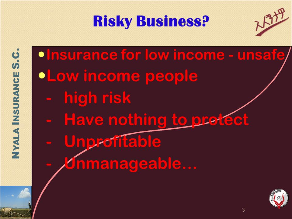 N YALA I NSURANCE S.C. Risky Business.