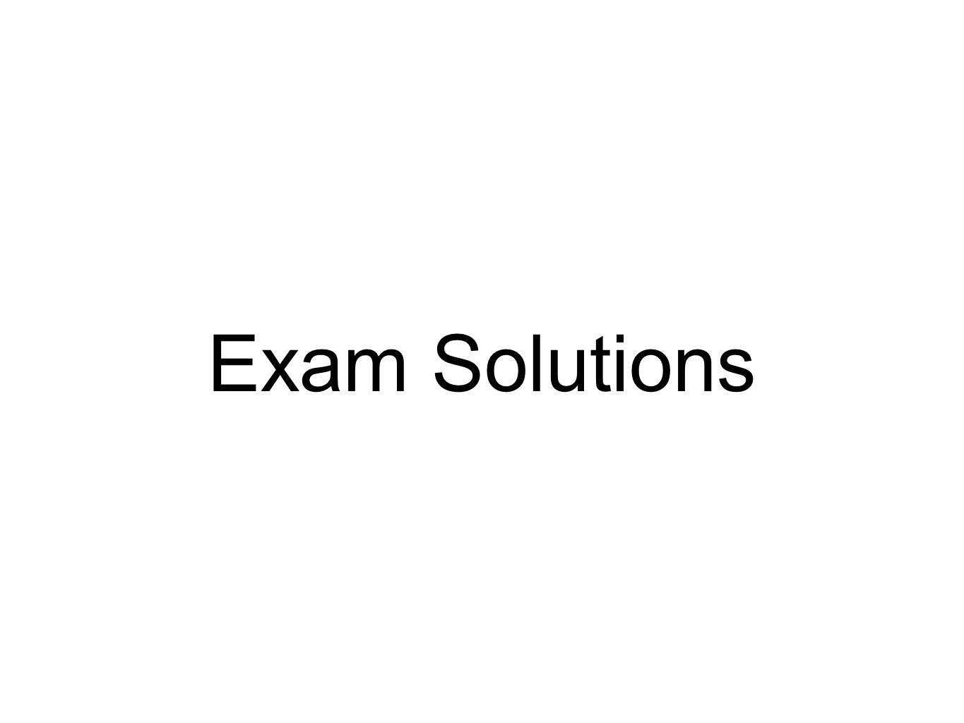 Exam Solutions