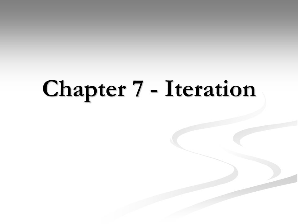 Chapter 7 - Iteration