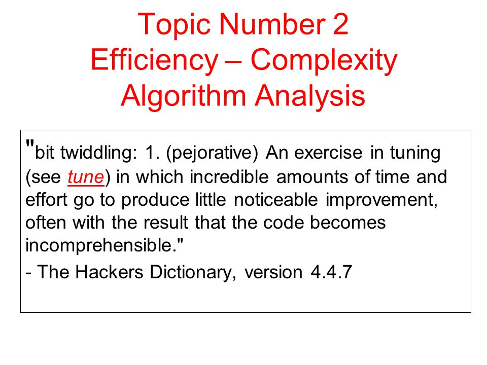 CS 314Efficiency - Complexity 22 Dealing with other methods  What do I do about method calls.