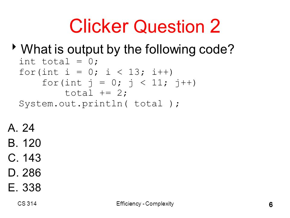 Clicker Question 4  Which of the following is true.