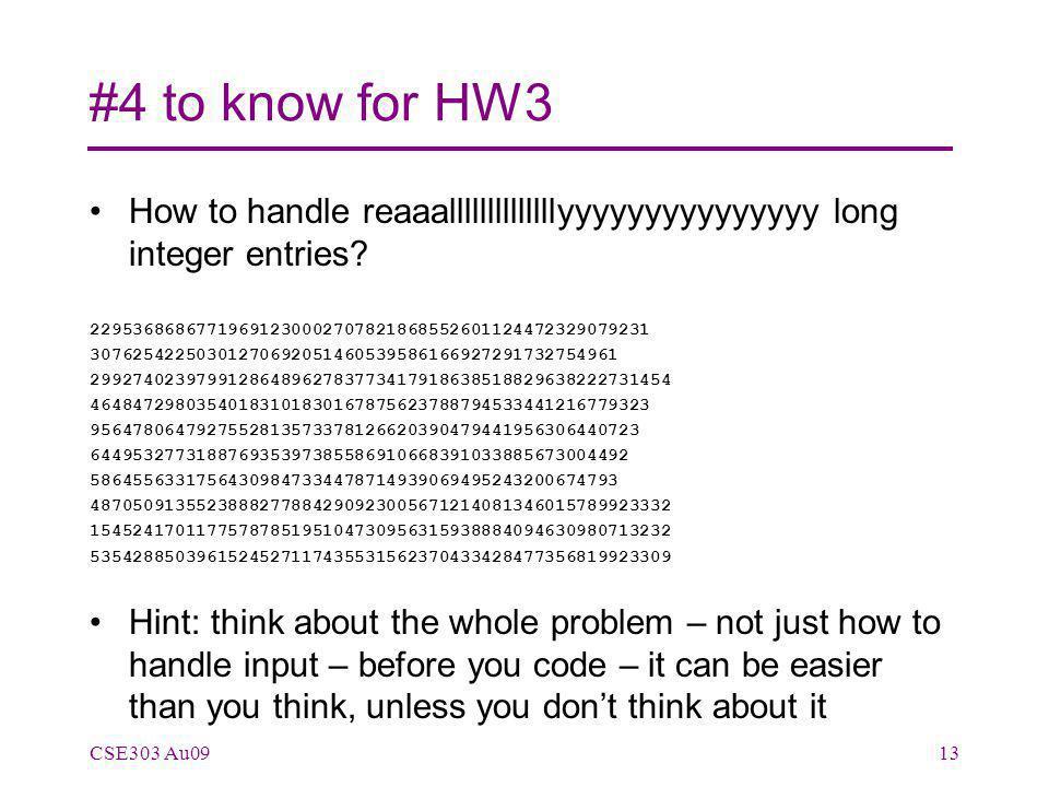 #4 to know for HW3 How to handle reaaallllllllllllllyyyyyyyyyyyyyyy long integer entries.