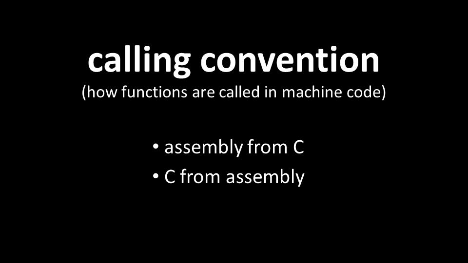 calling convention assembly from C C from assembly (how functions are called in machine code)