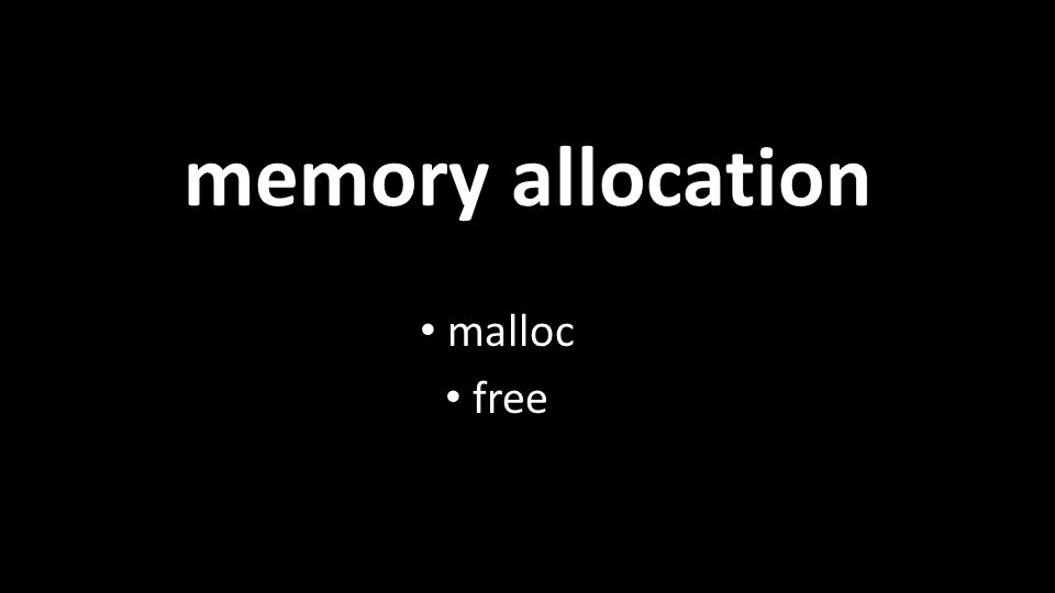 memory allocation malloc free
