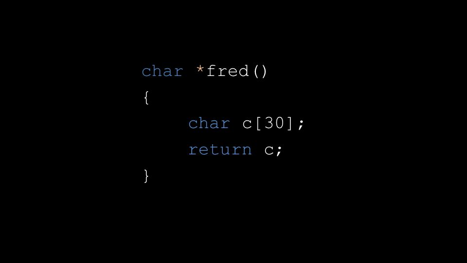 char *fred() { char c[30]; return c; }
