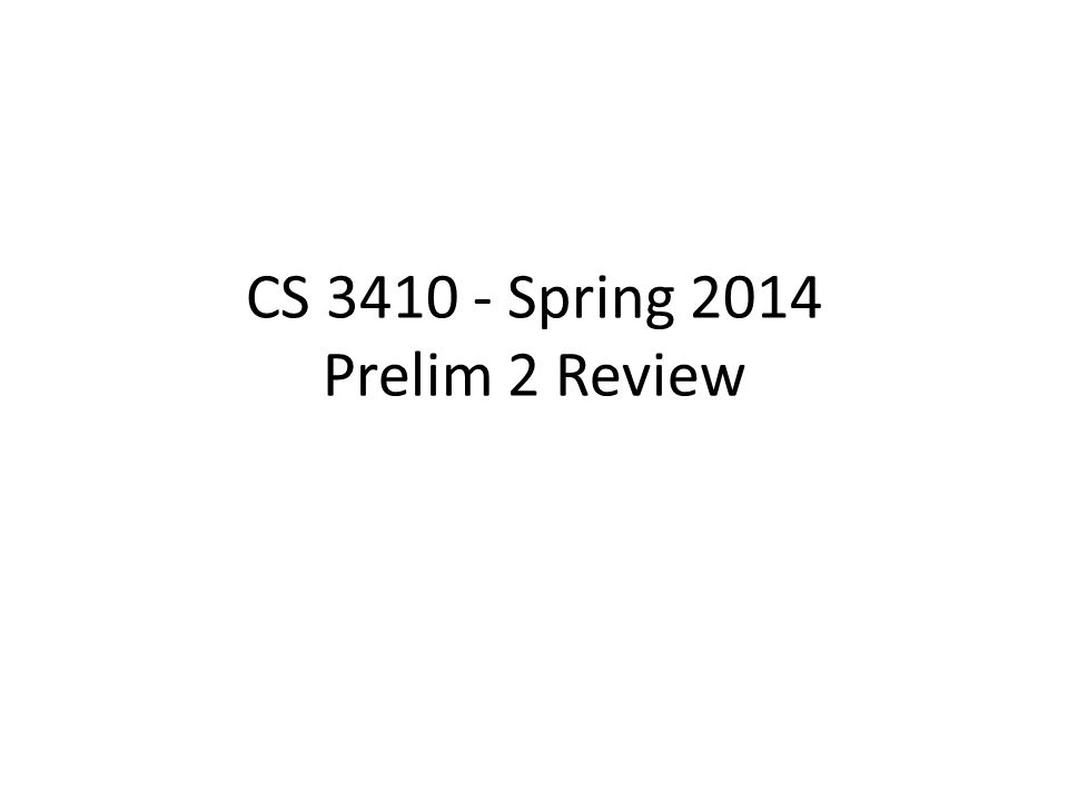 CS 3410 - Spring 2014 Prelim 2 Review