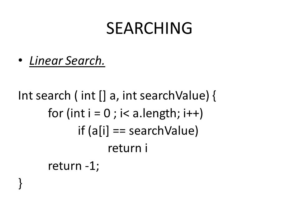 SEARCHING Linear Search.