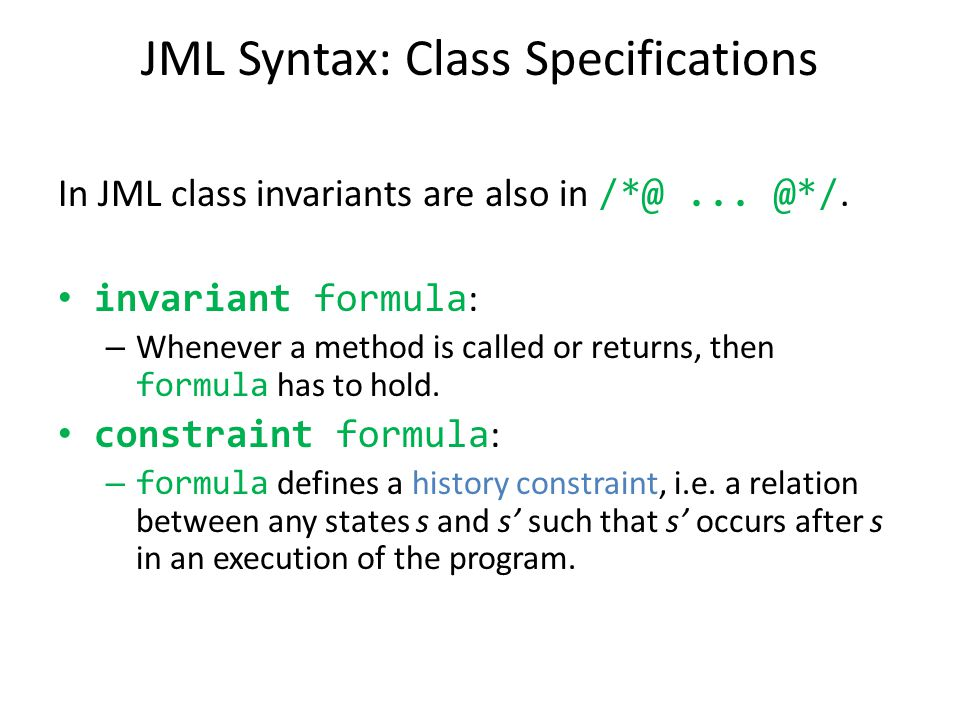 JML Syntax: Class Specifications In JML class invariants are also in