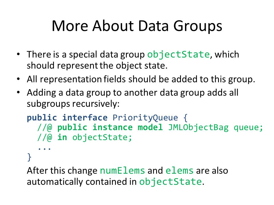 More About Data Groups There is a special data group objectState, which should represent the object state.