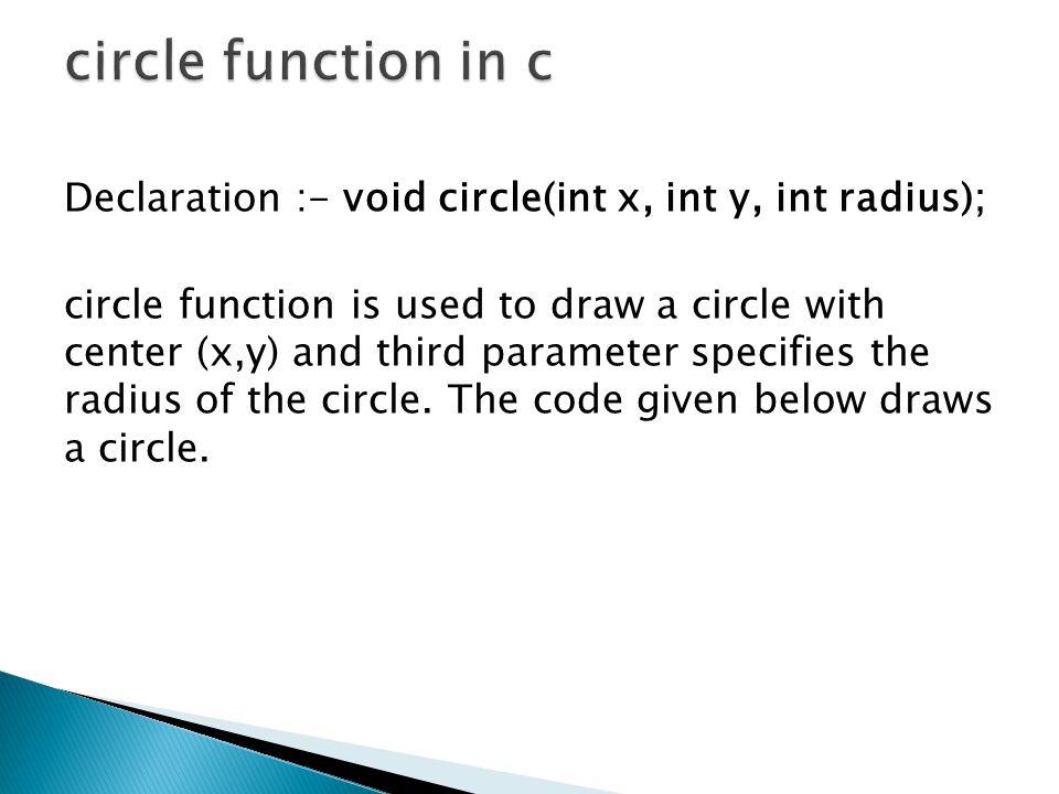  main()  {  int gd = DETECT, gm;  initgraph(&gd, &gm, C:\\TC\\BGI );  fillellipse(100, 100, 50, 25);  getch();  }