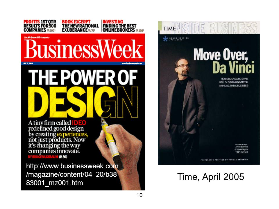 10 http://www.businessweek.com /magazine/content/04_20/b38 83001_mz001.htm Time, April 2005