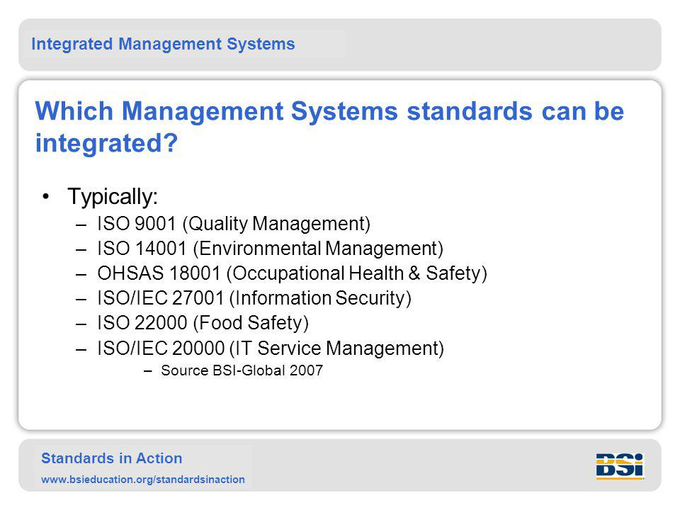 Integrated Management Systems Standards in Action www.bsieducation.org/standardsinaction Publicly Available Specification (PAS) 99 PAS 99 is a Publicly Available Specification of common requirements for management systems that can be used as a framework for an integrated management system.