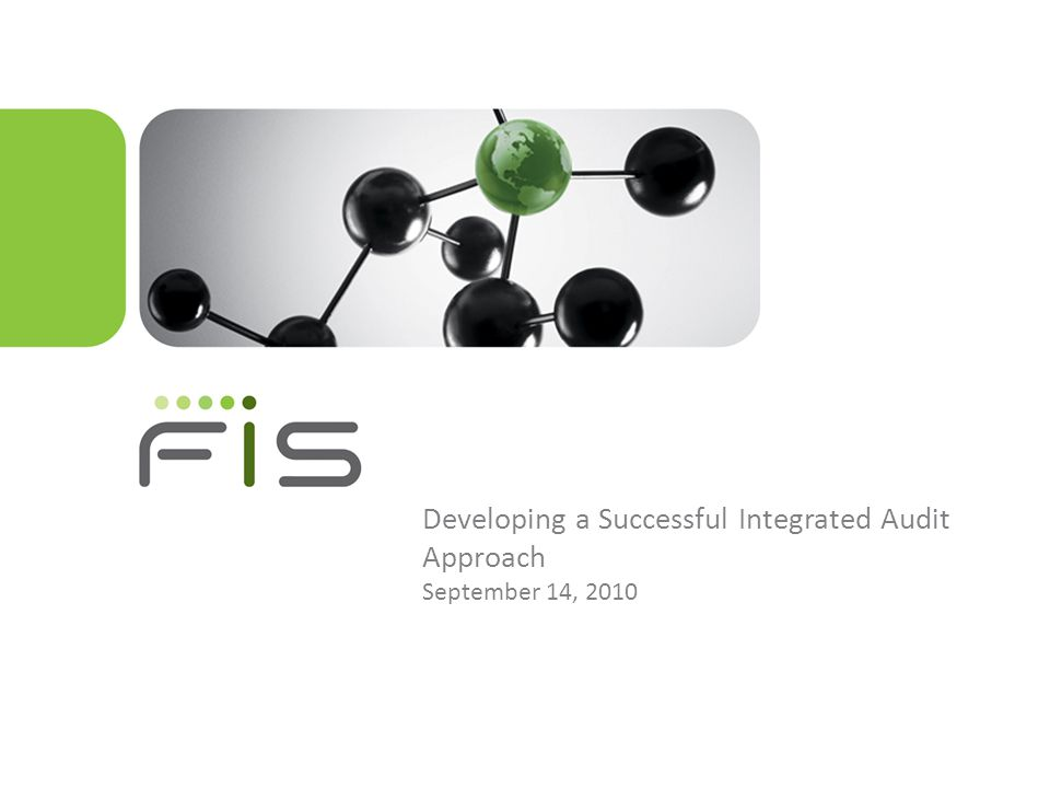 Ensure the integrated audit team is working together – not just sitting in the same room Offer tools to help – Formally documented methodology – A layered, multi-disciplined perspective with a common language Recognize auditor common ground – Risk, control, and process orientation – Control assertions Integrating People