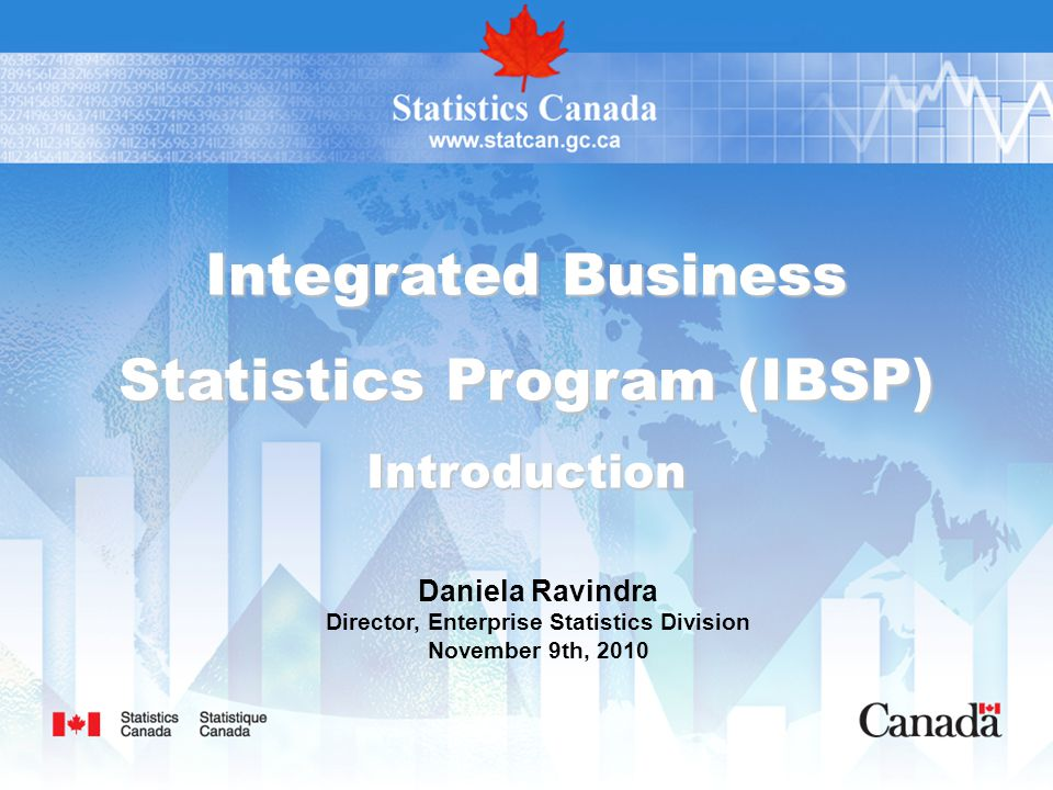 Statistics Canada Statistique Canada 2 Overview  What is the IBSP.