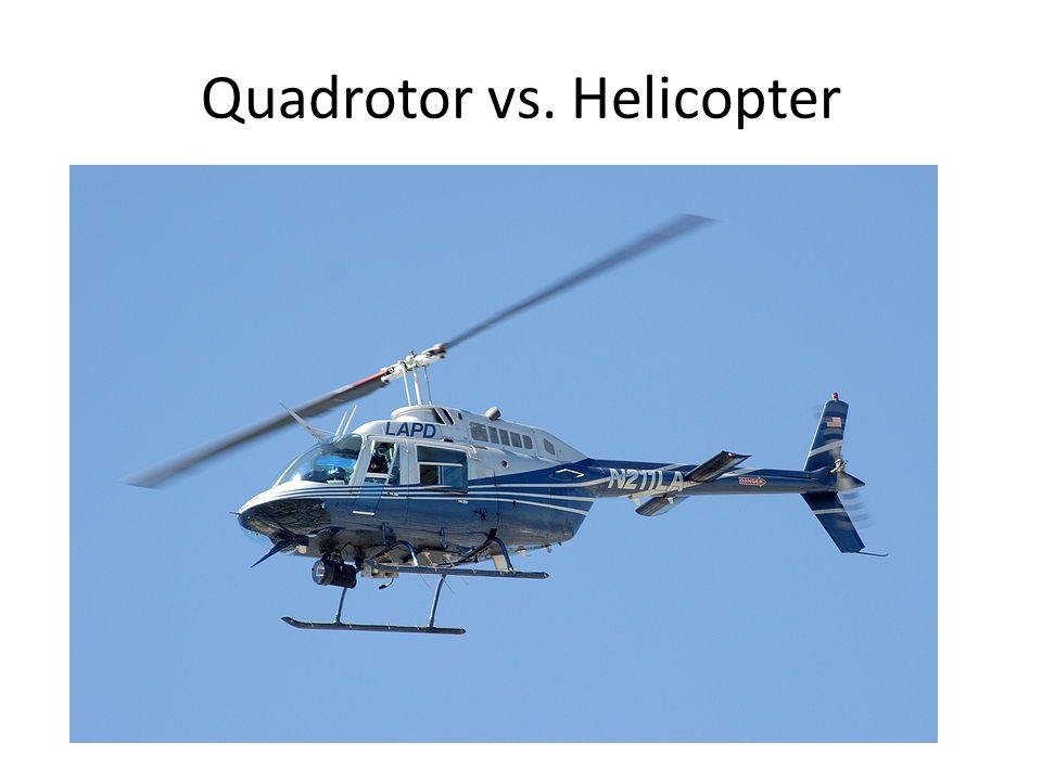 Quadrotor vs. Helicopter