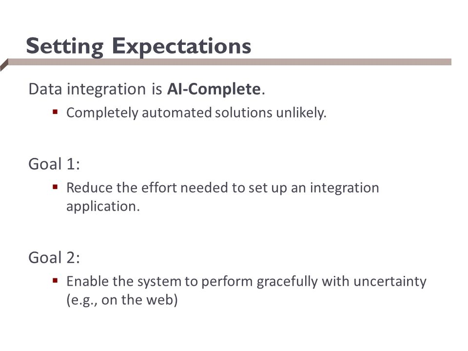Setting Expectations Data integration is AI-Complete.